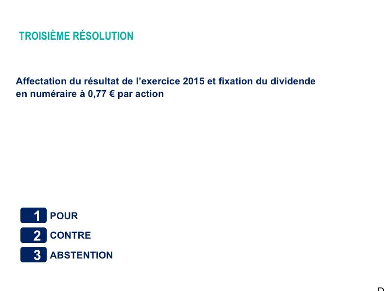 Troisième résolution<br>Affectation du résultat de l'exercice 2015 et fixation du dividende