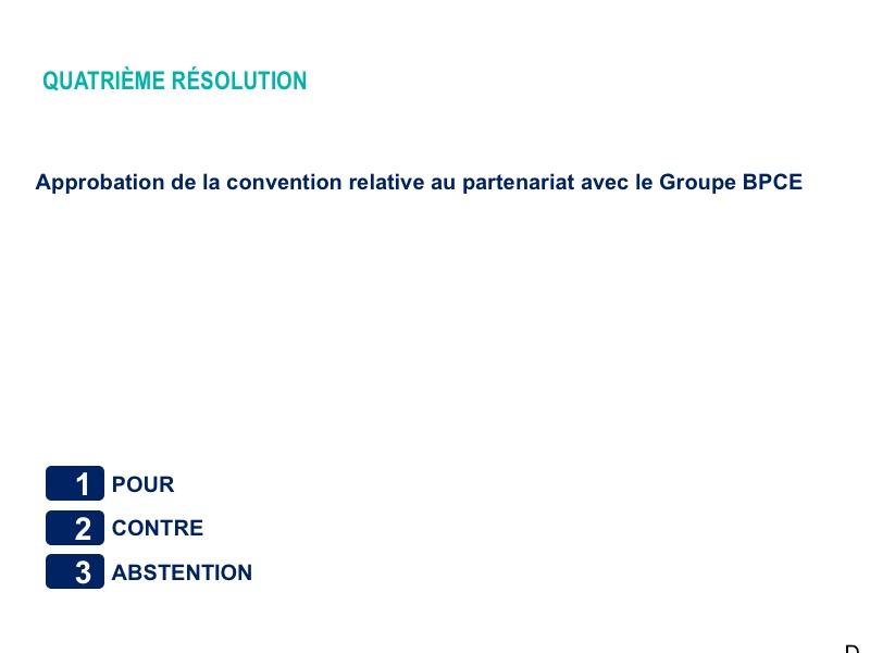 Quatrième résolution<br>Approbation de la convention relative au partenariat avec le Groupe BPCE