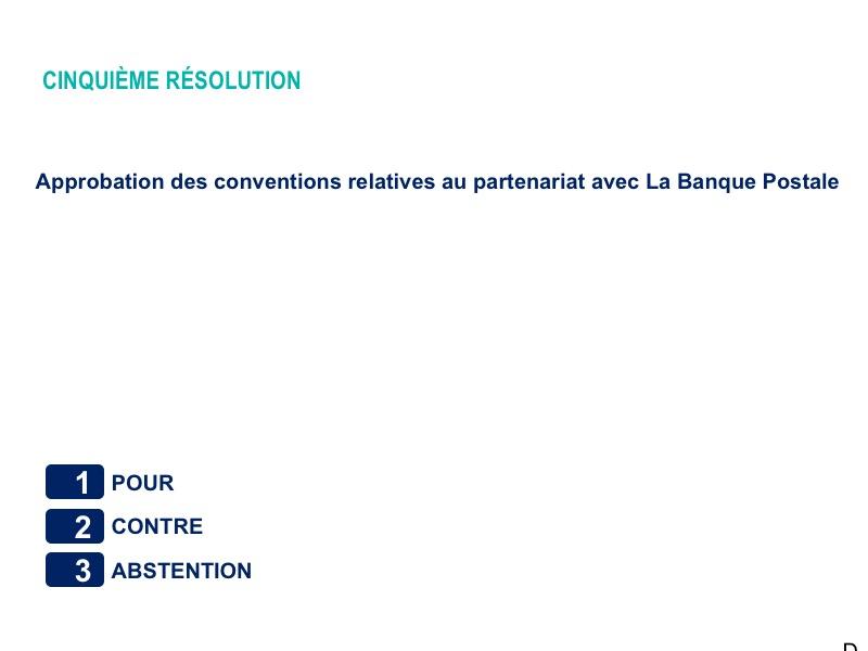 Cinquième résolution<br>Approbation des conventions relatives au partenariat avec La Banque Postale