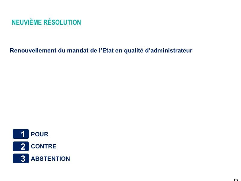 Neuvième résolution<br>Renouvellement du mandat de l'Etat en qualité d'administrateur