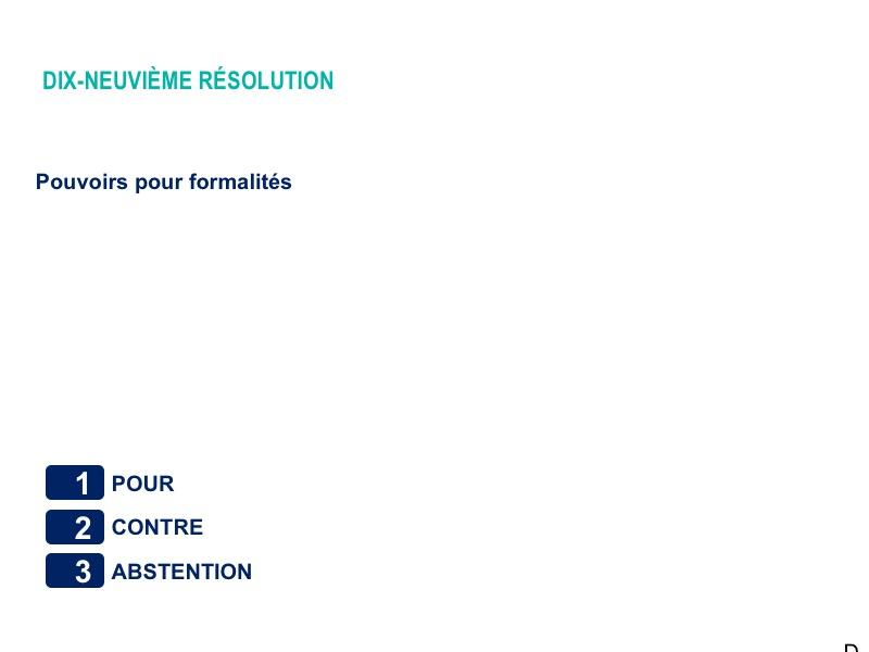 Dix-neuvième résolution<br>Pouvoirs pour formalités