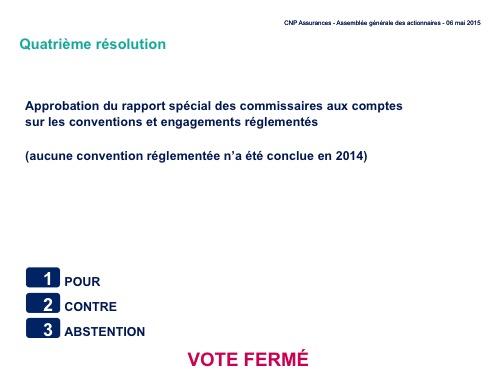 Quatrième résolution<br>Approbation du rapport spécial des commissaires aux comptes  sur les conventions réglementées