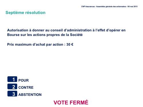 Septième résolution<br>Autorisation à donner au conseil d'administration à l'effet d'opérer en Bourse sur les actions propres de la société