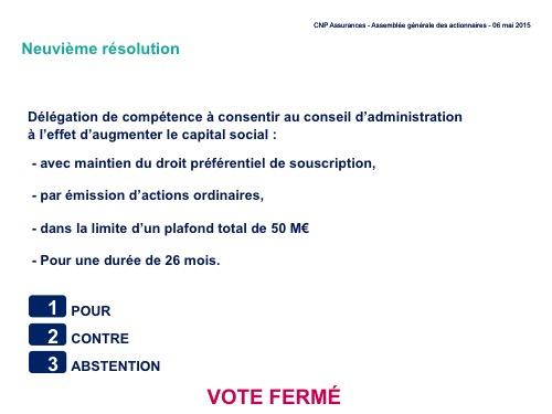 Neuvième résolution<br>Délégation de compétence à consentir au conseil d'administration à l'effet d'augmenter le capital