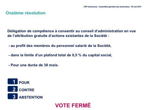 Onzième résolution<br>Délégation de compétence à consentir au conseil d'administration en vue de l'attribution gratuite d'actions existantes de la Société