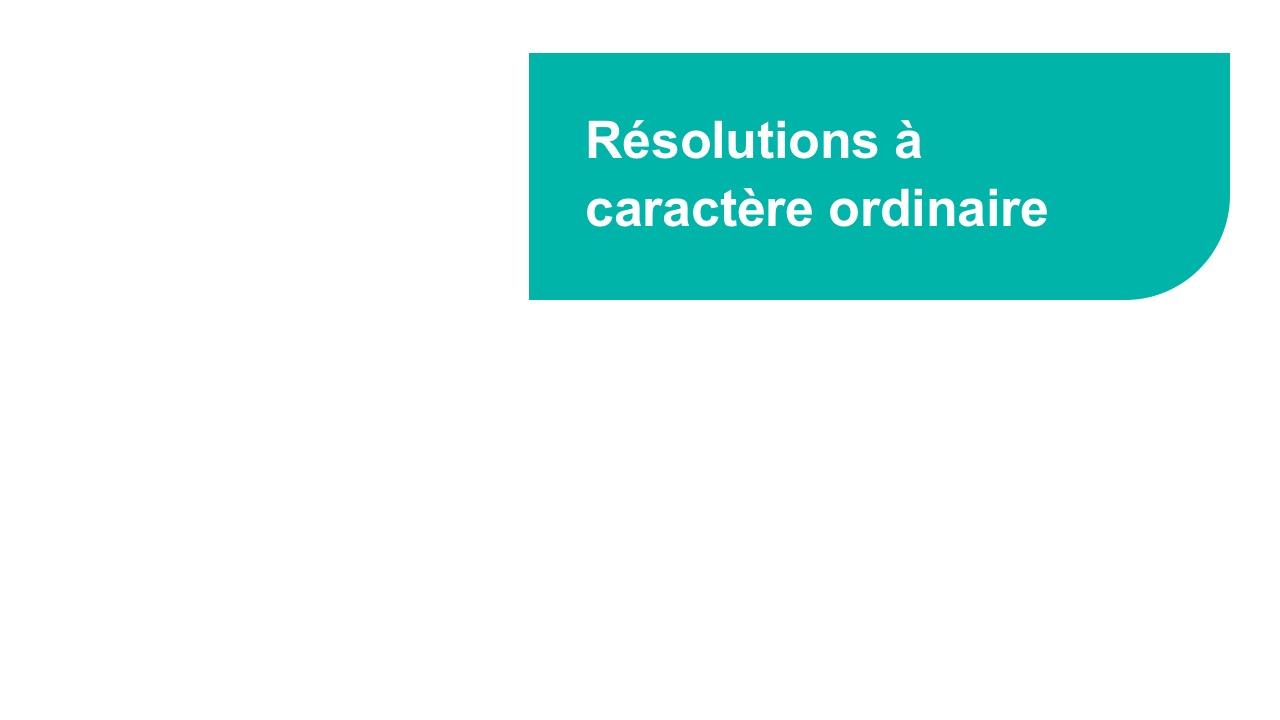 Résolutions à caractère ordinaire