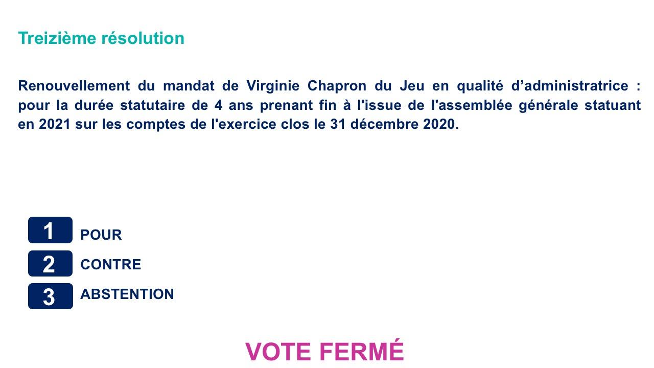 Treizième résolution<br>Renouvellement du mandat de Virginie Chapron du Jeu en qualité d'administratrice