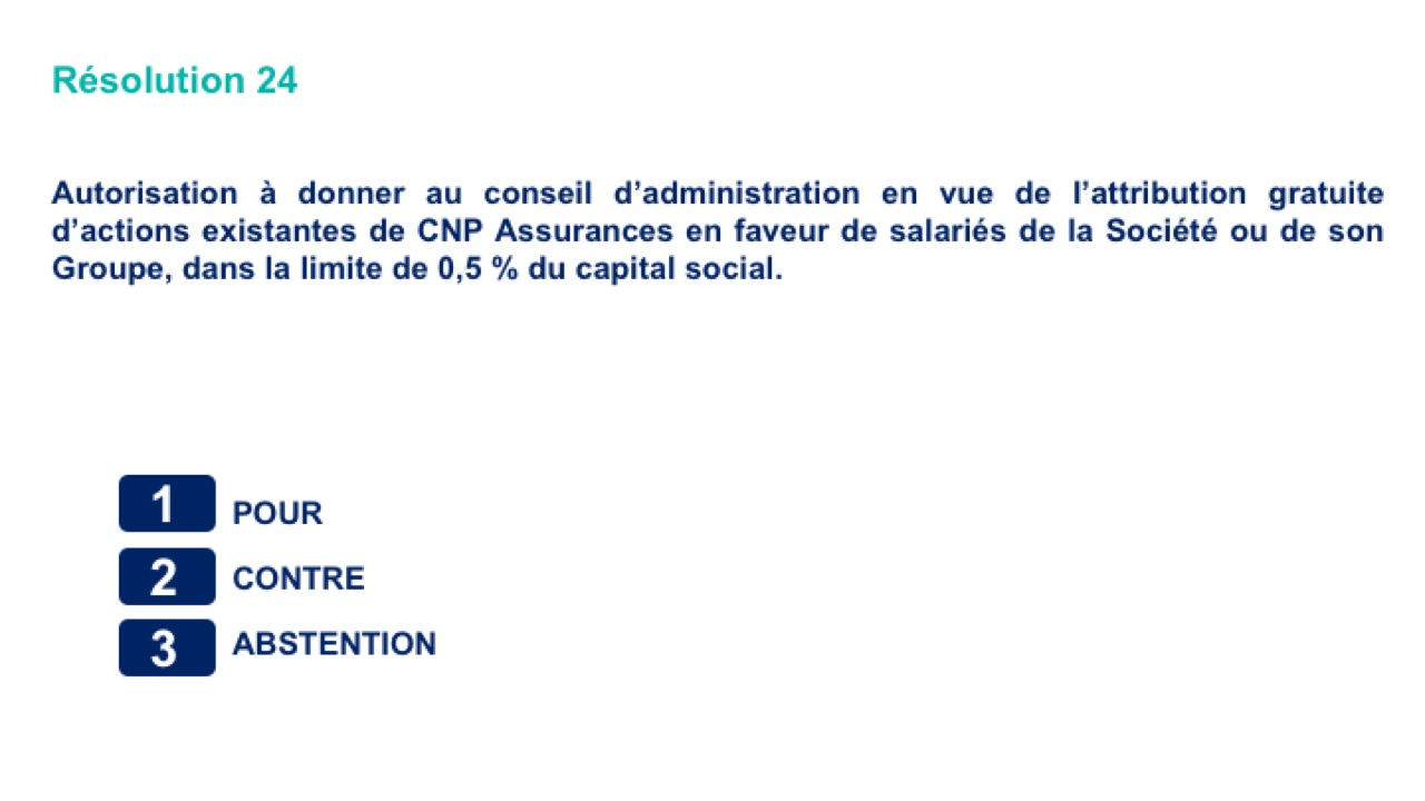 Vingt-quatrième résolution<br>Autorisation à donner au conseil d'administration en vue de l'attribution gratuite d'actions existantes de CNP Assurances