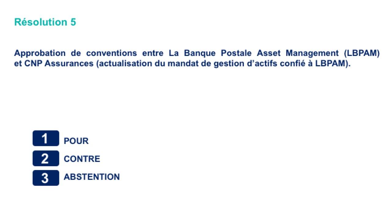 Cinquième résolution<br>Approbation de conventions entre La Banque Postale Asset Management (LBPAM)et CNP Assurances