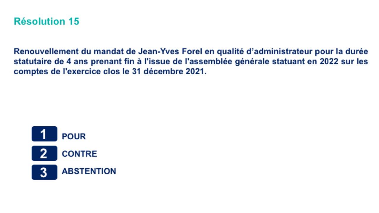 Quinzième résolution<br>Renouvellement du mandat de Jean-Yves Forel en qualité d'administrateur