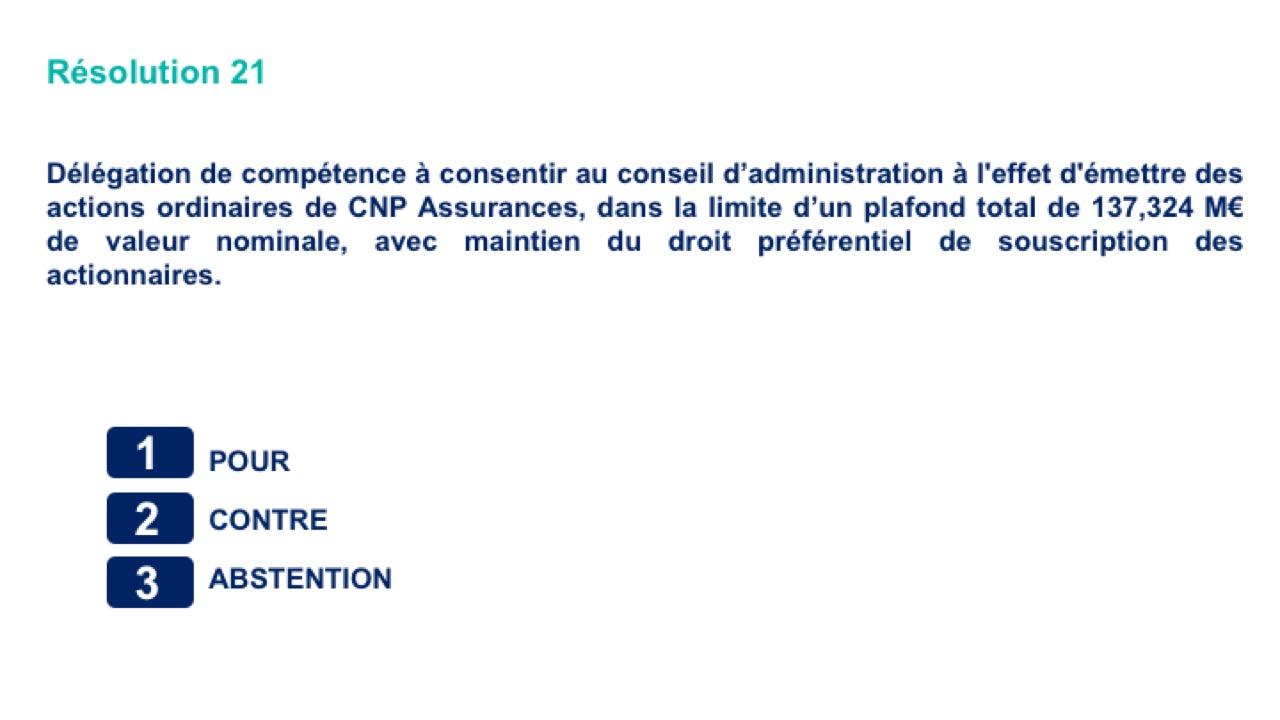 Vingt-et-unième résolution<br>Délégation de compétence à consentir au conseil d'administration à l'effet d'émettre des actions ordinaires de CNP Assurances