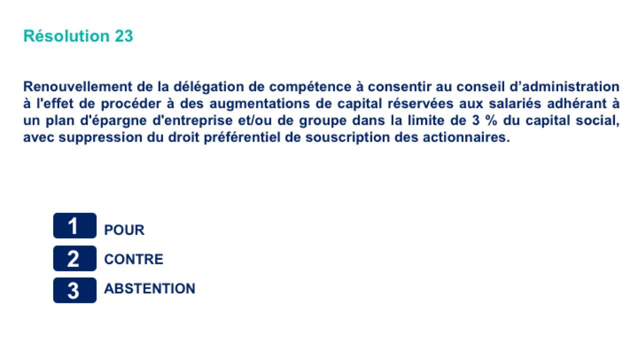 Vingt-troisième résolution<br>Renouvellement de la délégation de compétence à consentir au conseil d'administration à l'effet de procéder à des augmentations de capital