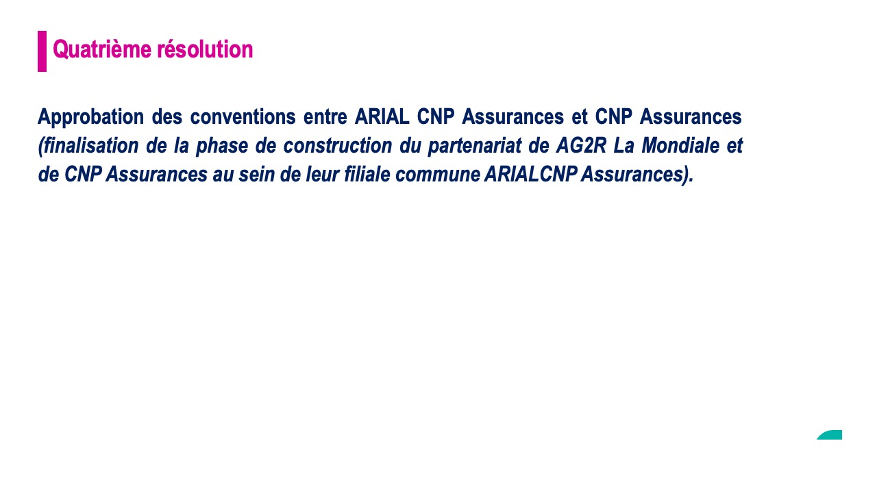 Quatrième résolution<br>Approbation des conventions entre Arial CNP Assurances et CNP Assurances