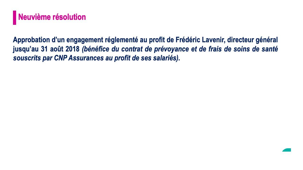 Neuvième résolution<br>Approbation d'un engagement réglementé au profit de frédéric Lavenir, directeur général jusqu'au 31 août 2018