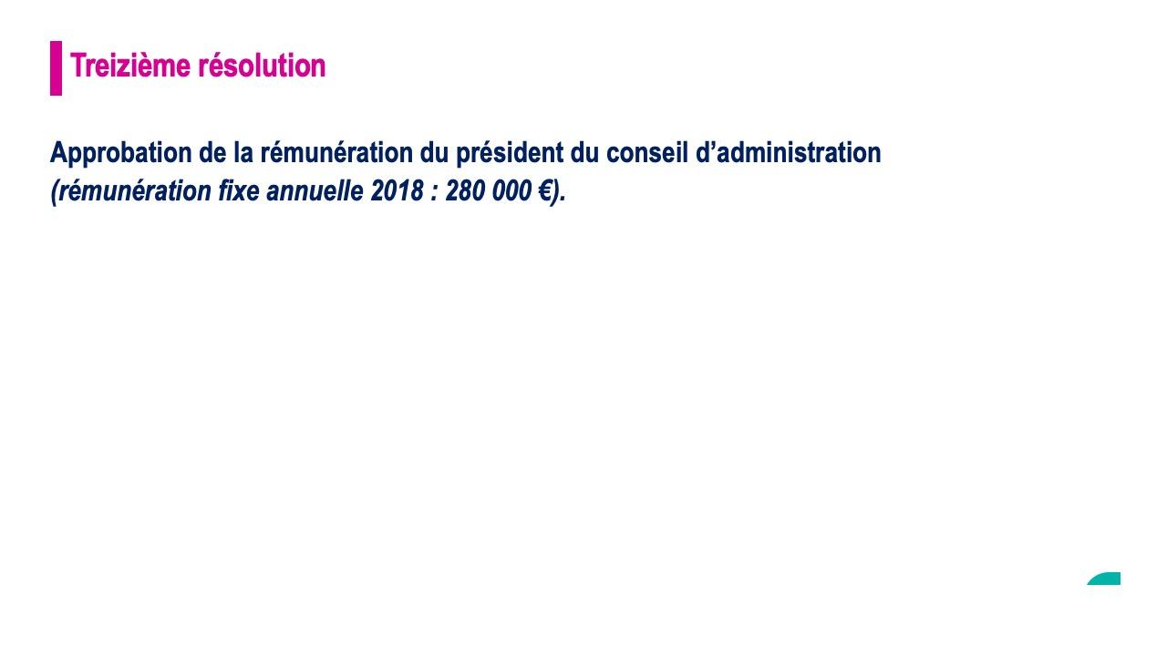 Treizième résolution<br>Approbation de la rémunération du président du conseil d'administration